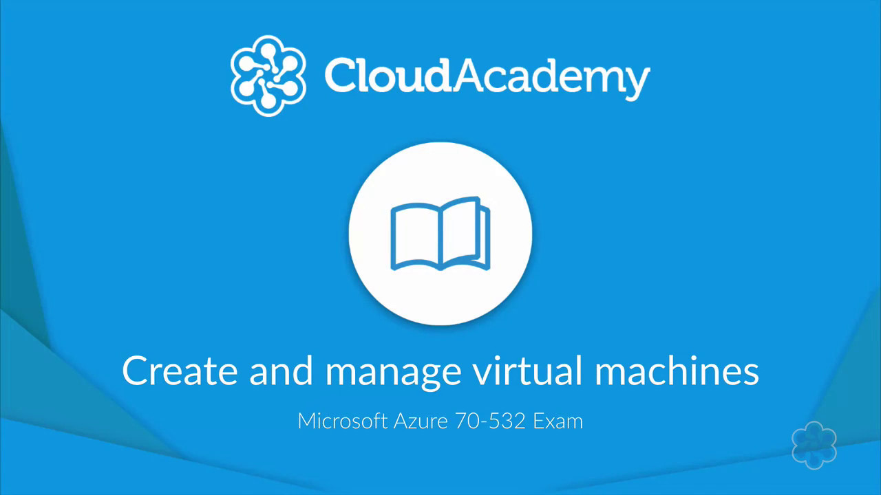 Create and manage virtual machines for azure 70 532 certification create and manage virtual machines for azure 70 532 certification cloud academy 1betcityfo Gallery