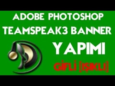 TeamSpeak 3 Hareketli Banner Yapımı PhotoShop Cs6