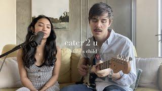 Cater 2 U - Destiny's Child (cover)