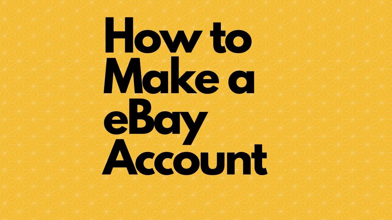 How To Make A Ebay Account Youtube