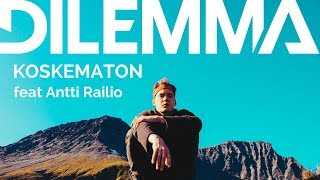 Download Video Dilemma - Koskematon feat. Antti Railio MP3 3GP MP4