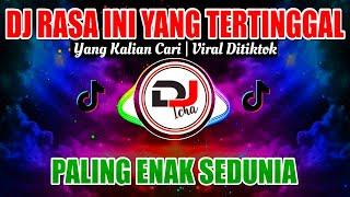 Download DJ Rasa Ini Yang Tertinggal (Pergi) TIKTOK VIRAL ♫ REMIX FULL BASS Terbaru 2020