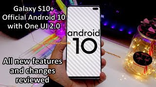 Samsung Galaxy S10+ Android 10 official update with One UI 2.0 new features and changes