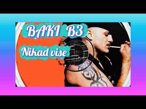 BAKI B3- NIKAD VISE ( 1999)
