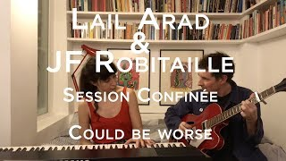 Session Confinée #009 - Lail Arad & JF Robitaille - Could be worse