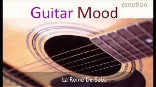 Guitar Mood - La Reine De Saba