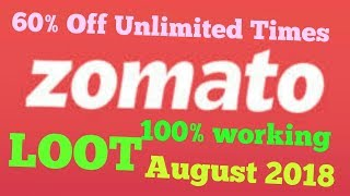 Zomato Offer | Zomato New Offer | Zomato Loot | 60% off Unlimited Times | August 2018
