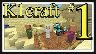 K1craft : Episode 1