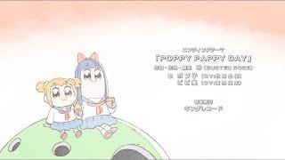 ポプ子&ピピ美「POPPY PAPPY DAY」   ポプテピピック   エンディング