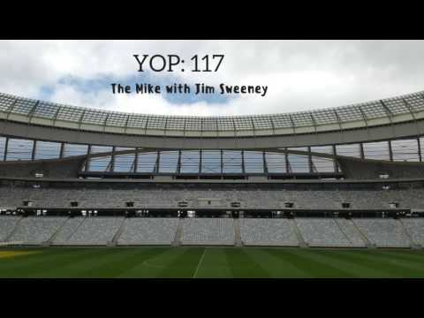 YOP 117: The Mike with Jim Sweeney