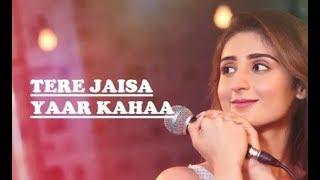Mere Dil Ki Ye Dua Hai | Tere Jaisa Yaar Kahaa | Female Version | New Friendship Song