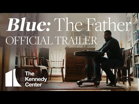 Blue: The Father | Official Trailer | A Digital Stage Original (Releasing April 3, 2020)