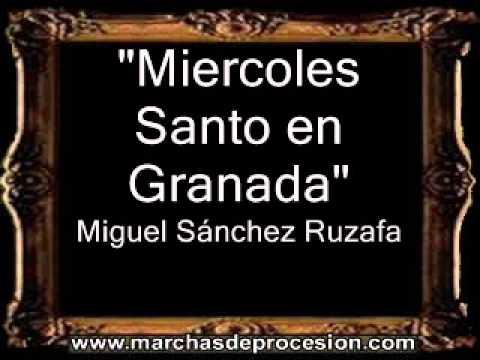 Miercoles Santo en Granada - Miguel Sánchez Ruzafa [BM]