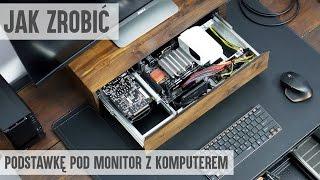 Jak zrobić podstawkę pod monitor z komputerem