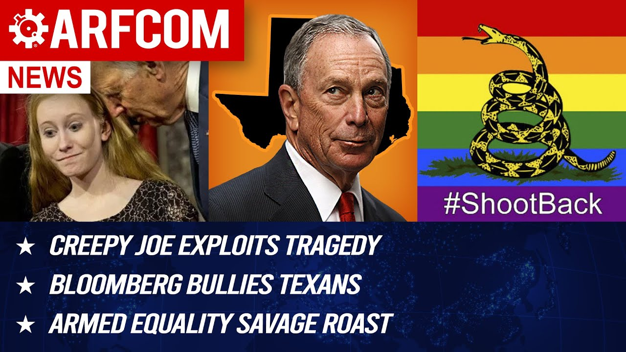 [ARFCOM NEWS] Creepy Joe Exploits Tragedy + Bloomberg Bullies Texans + Armed Equality Savage Roast