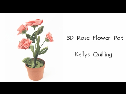 3D Quilling Flower Pot Series - Quilling Rose Flower Pot