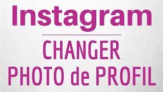 Photo PROFIL INSTAGRAM, comment ajouter ou changer de photo de profil sur Instagram