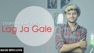 Lag Ja Gale ♥ New  Piano Version 2017 | Dushyant Kapoor