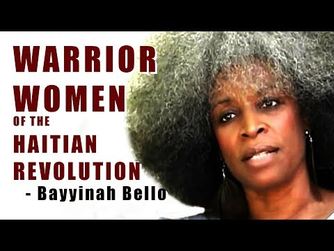 Warrior Women of the Haitian Revolution - Mama Bayyinah Bello