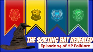 The Sorting Hat Revealed - Episode 14 of HP Folklore