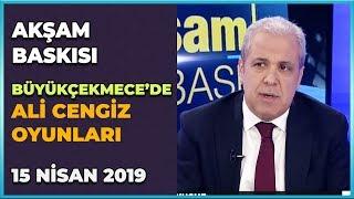 Akşam Baskısı - Mehmet Acet   Emin Pazarcı   Ömer Vehbi Hatipoğlu   Şamil Tayyar   12 Nisan 2019