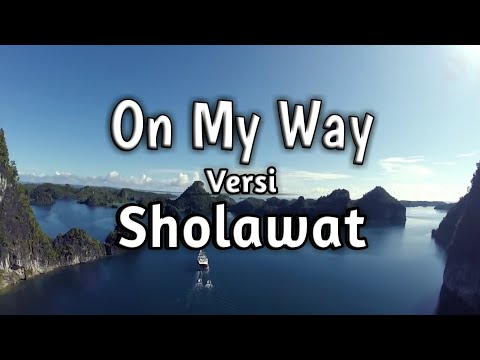 Alan Walker On My Way Versi Sholawat Lirik Funtastic Hd