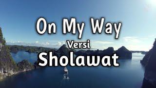 Download Lagu ALAN WALKER - ON MY WAY Versi SHOLAWAT (lirik)   FunTastic HD mp3