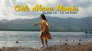 Download lagu Gaya Ode - Cinta Dikana Mansia ( Official Music Video ) 2019