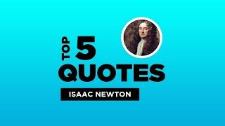 Top 5 Isaac Newton Quotes English Mathematician IsaacNewton IsaacNewtonQuotes Quotes