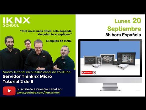 TIPS KNX Nº183. Servidor Thinknx Micro. Tutorial 2 de 6