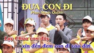 Đưa Con Đi (Karaoke) Phan Mạnh Quỳnh