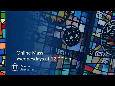 The Wednesday of the First Week of Lent, Online Mass: February 24, 2021 - from DeSales University