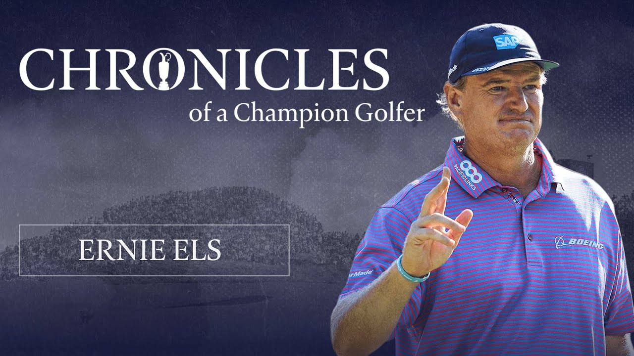 Ernie Els | Chronicles of a Champion Golfer