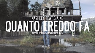 Nashley, Giaime - Quanto freddo fa (Official Video)