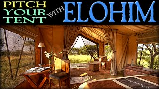 Pitch Your Tent With Elohim
