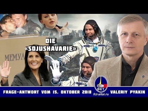 Die «Sojushavarie» (Valeriy Pyakin 15.10.2018)