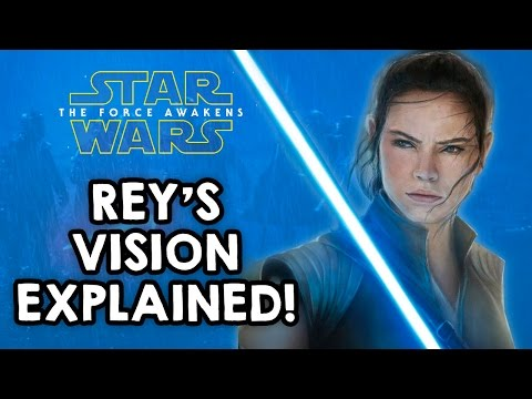 Rey's vision EXPLAINED! | Star Wars Episode VII: The Force Awakens