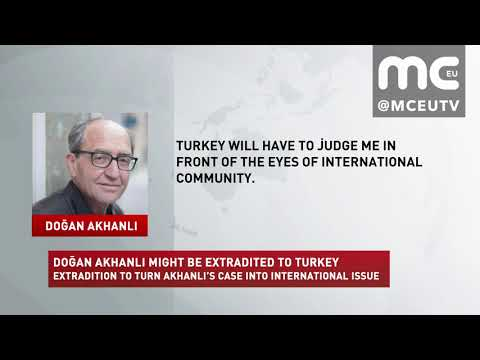 News | DOĞAN AKHANLI MIGHT BE EXTRADITED TO TURKEY