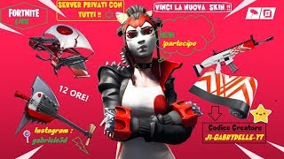 PRIVATE SERVER 🔴 LIVE FORTNITE ITA SKIN REGALO TO CHI MY SUPPORT: J1-GABRYDELLE-YT (287/300)