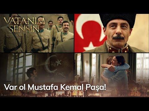 Var ol Mustafa Kemal Paşa!    Vatanım Sensin 48  Bölüm