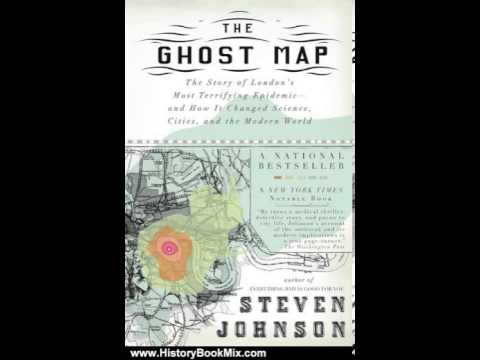 History Book Review: The Ghost Map: The Story of London's Most Terrifying Epidemic--and How It Ch...