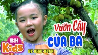 Vườn Cây Của Ba ♫ Bé Khai Xuân ♫ Nhạc Thiếu Nhi Vui Nhộn