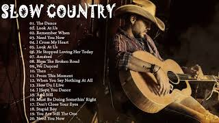 Slow Country Songs Collection - Best Classic Country Songs - Greatest Country Music Ever