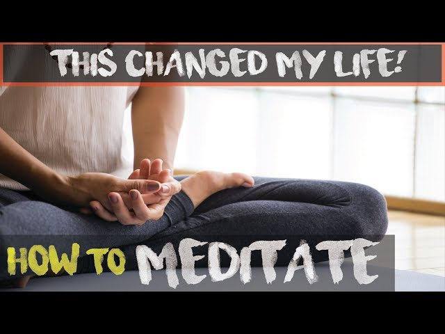 How to Meditate: The Exact Meditation That Cured My Anxiety and Changed My Life