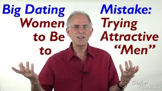 Dating Mistake: Women Trying to Be Attractive to