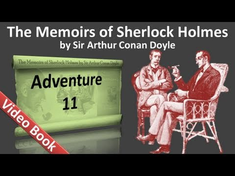Adventure 11 - The Memoirs of Sherlock Holmes by Sir Arthur Conan Doyle