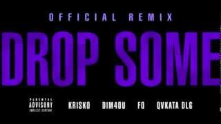 Криско ft. Dim4ou , Fo & Qvkata Dlg - Drop Some ( Official Remix )