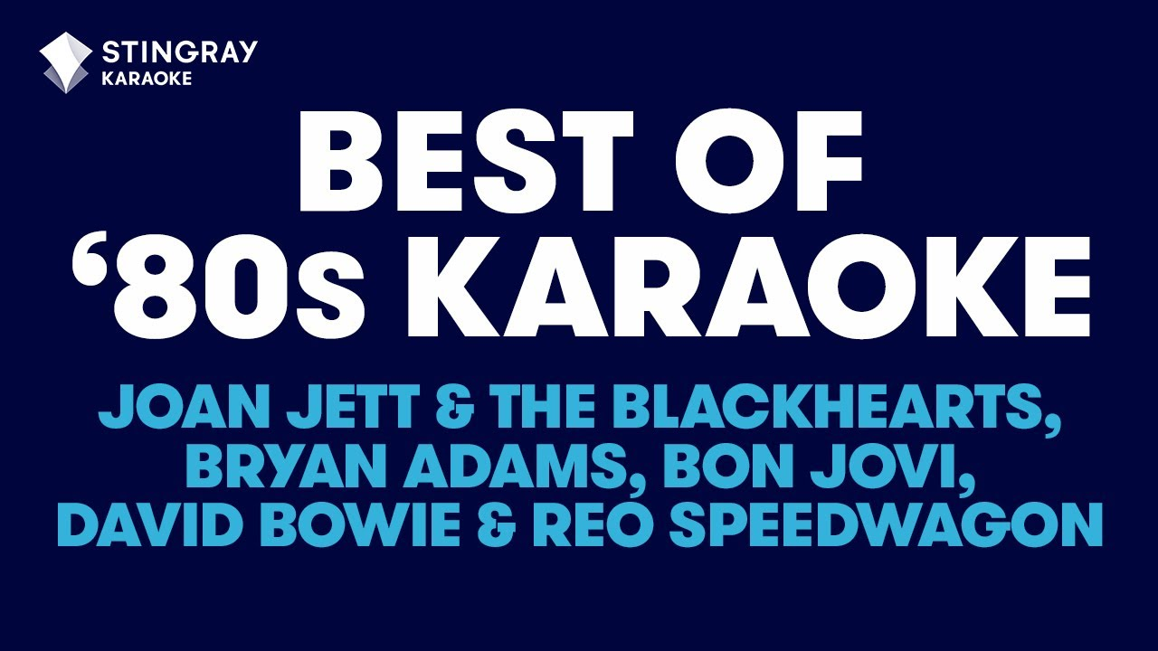 BEST OF '80s KARAOKE WITH LYRICS: Bon Jovi, David Bowie, REO Speedwagon, Bryan Adams, Joan Jett