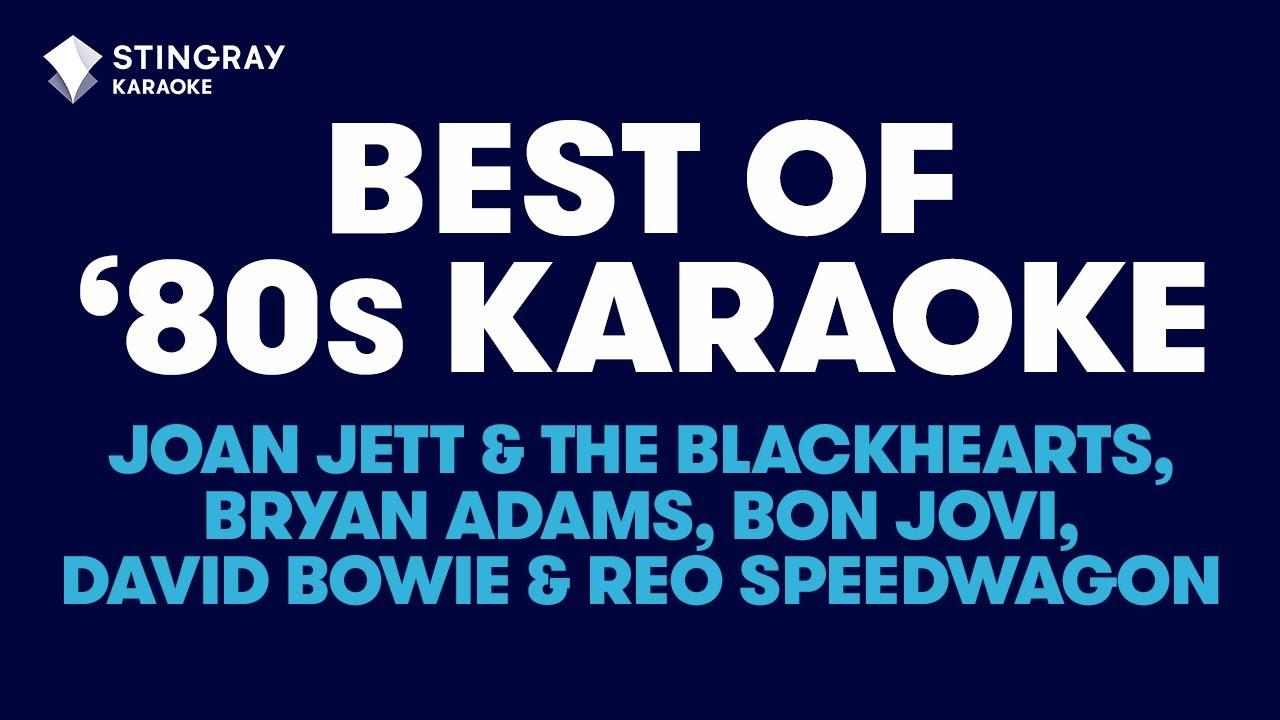 BEST OF '80s KARAOKE WITH LYRICS: Bon Jovi, David Bowie, REO Speedwagon, Bryan Adams, Joan Jett