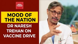 Mood Of The Nation: Dr Naresh Trehan On How Medanta Hospital Initiated Covid Vaccine Program
